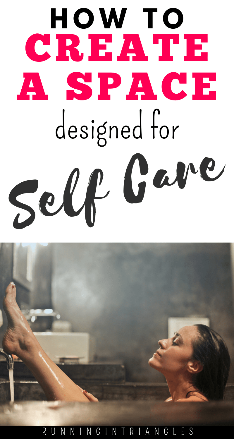 How to Create a Space Designed for Self Care