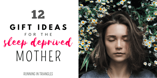 12 Thoughtful Gift Ideas for the Sleep Deprived Mom