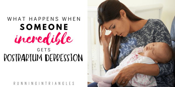 This is What Happens When Someone Incredible Gets Postpartum Depression