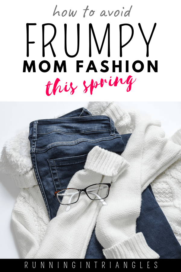 How To Avoid Frumpy Mom Fashion This Spring