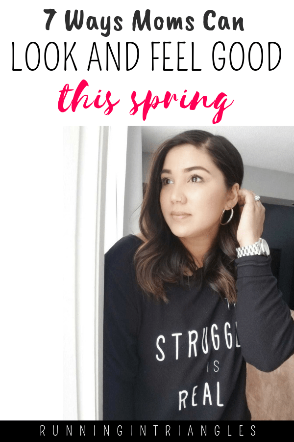 7 Ways Moms Can Look and Feel Good This Spring