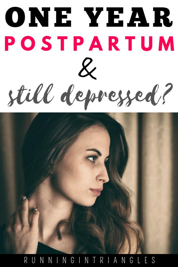 One Year Postpartum & Still Depressed