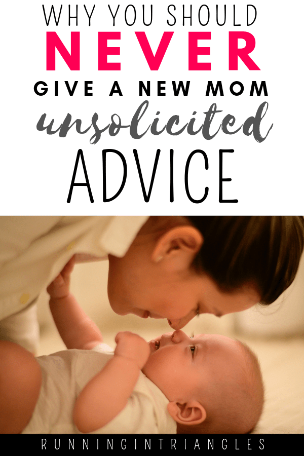 Why You Should Never Give A New Mom Unsolicited Advice