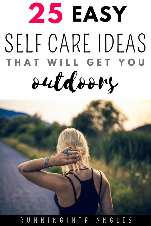 25 Easy Outdoor Self Care Ideas