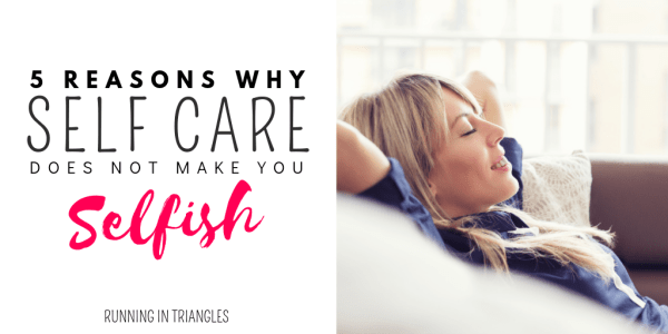5 Reasons Why Self Care Does Not Make You Selfish