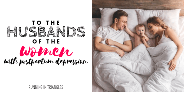 To The Husbands of the Women with Postpartum Depression
