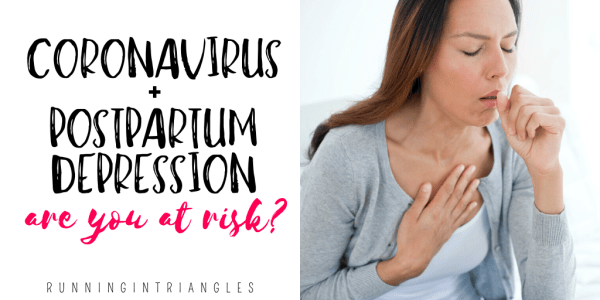 Coronavirus and Postpartum Depression: Are you at Risk?