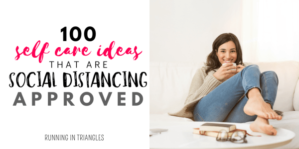 100 Self Care Ideas that are Social Distancing Approved