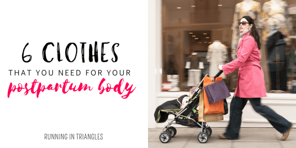 6 Clothes You Need for Your Postpartum Body