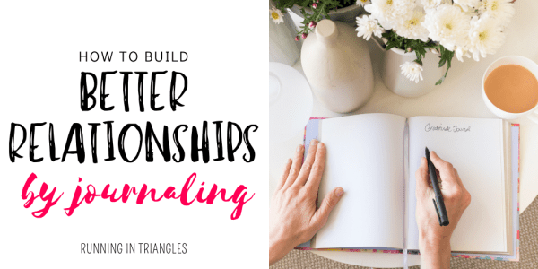 How to Build Better Relationships By Journaling