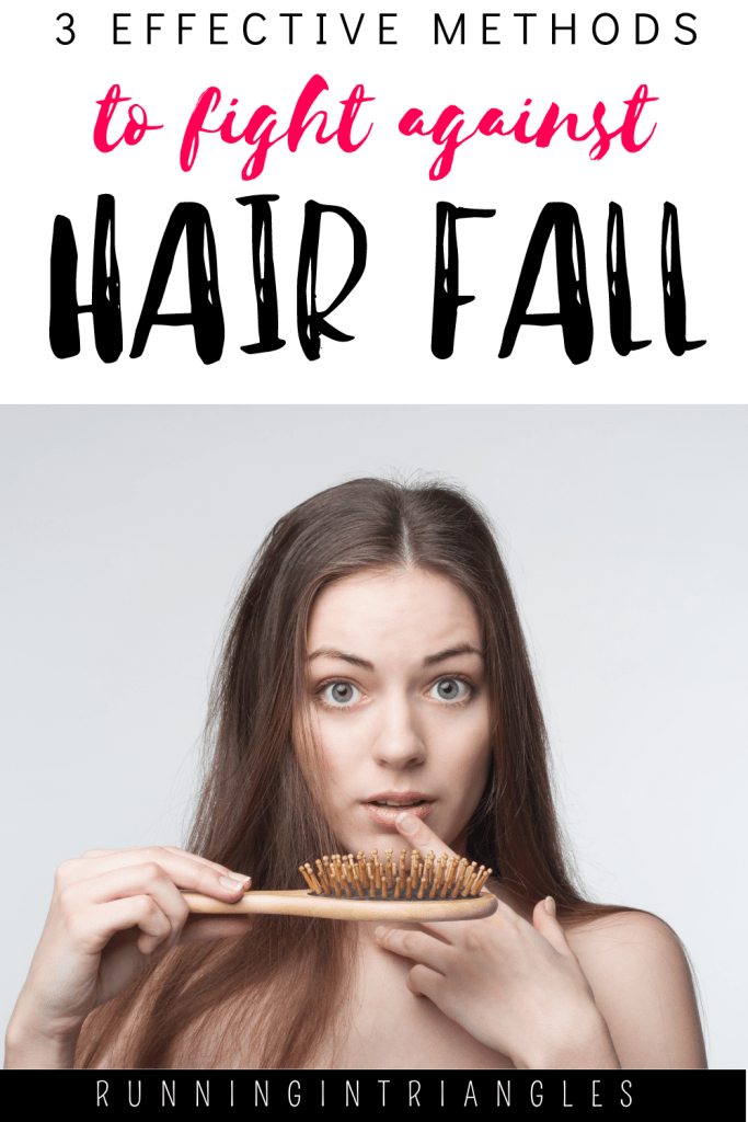 Three Effective Methods to Help Fight Against Hair Fall