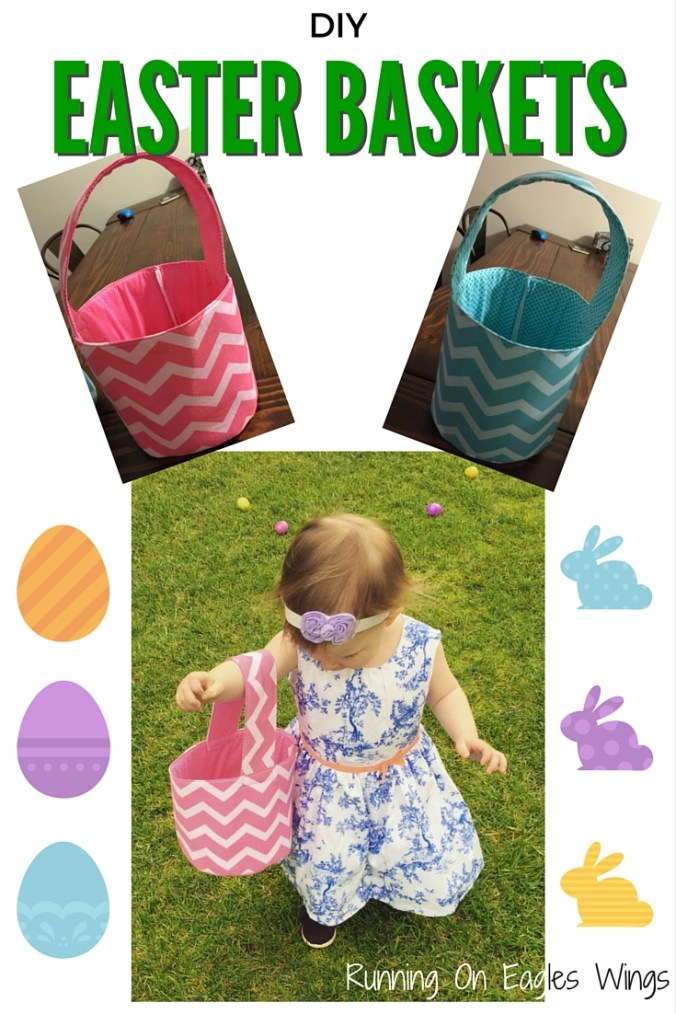 Running On Eagles Wings  -DIY Easter Baskets - Simple sewing - Great for young kids