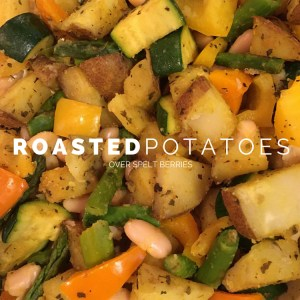 Roasted Potatoes Over Spelt Berries | Running on Happy
