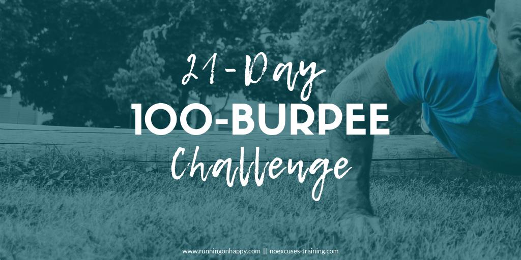 21-Day 100-Burpee Challenge | Running on Happy | No Excuses Training