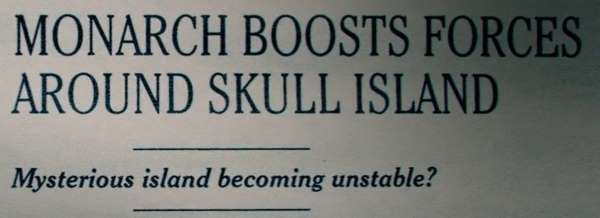 Monarch boosts forces around Skull Island. Mysterious island becoming unstable?