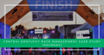 Central Kentucky Race Management: A RaceDay Case Study
