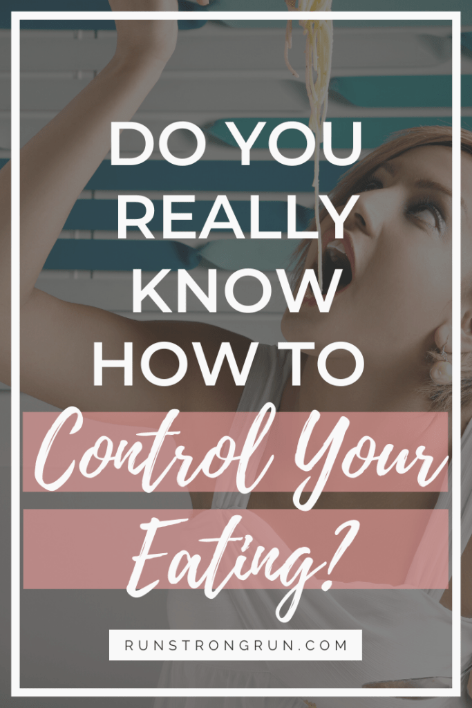 Do you really know how to control your eating?