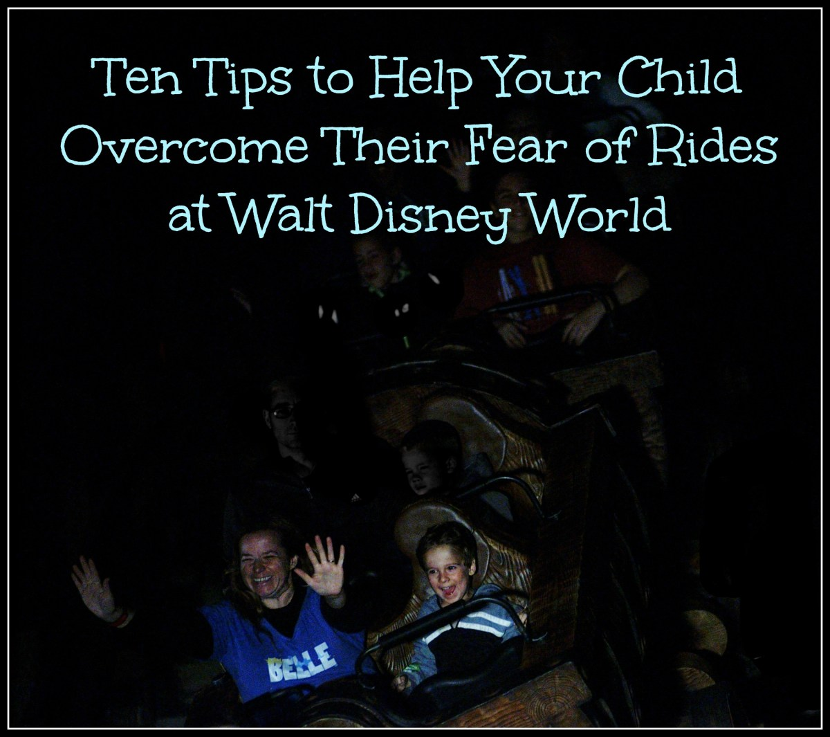 Ten Tips to Help Your Child Overcome Fear of Rides at Walt Disney World