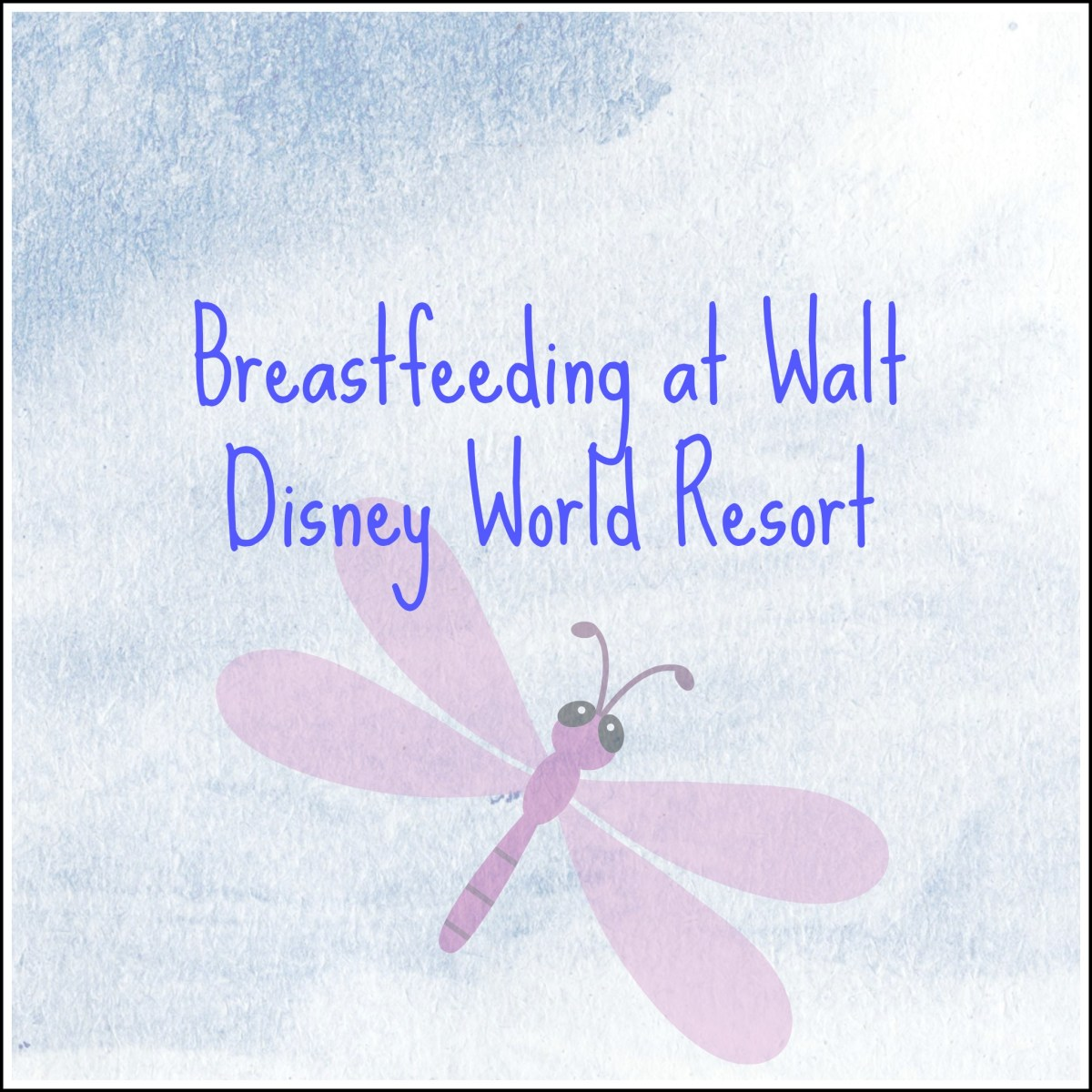 Breastfeeding at Walt Disney World Resort