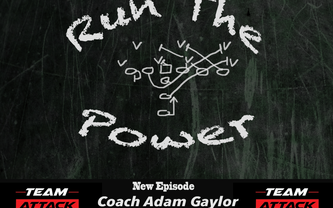 """Adam Gaylor – Creating player buy-in EP 006"" Run The Power : A Football Coach's Podcast"
