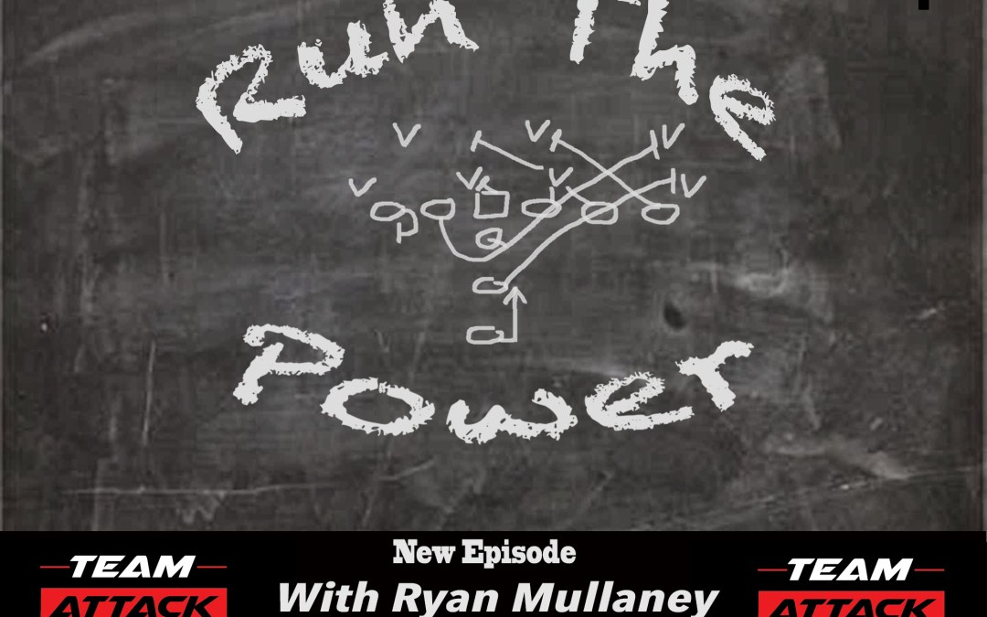 """Episode 003 Coach Ryan Mullaney"" Run The Power : A Football Coach's Podcast"