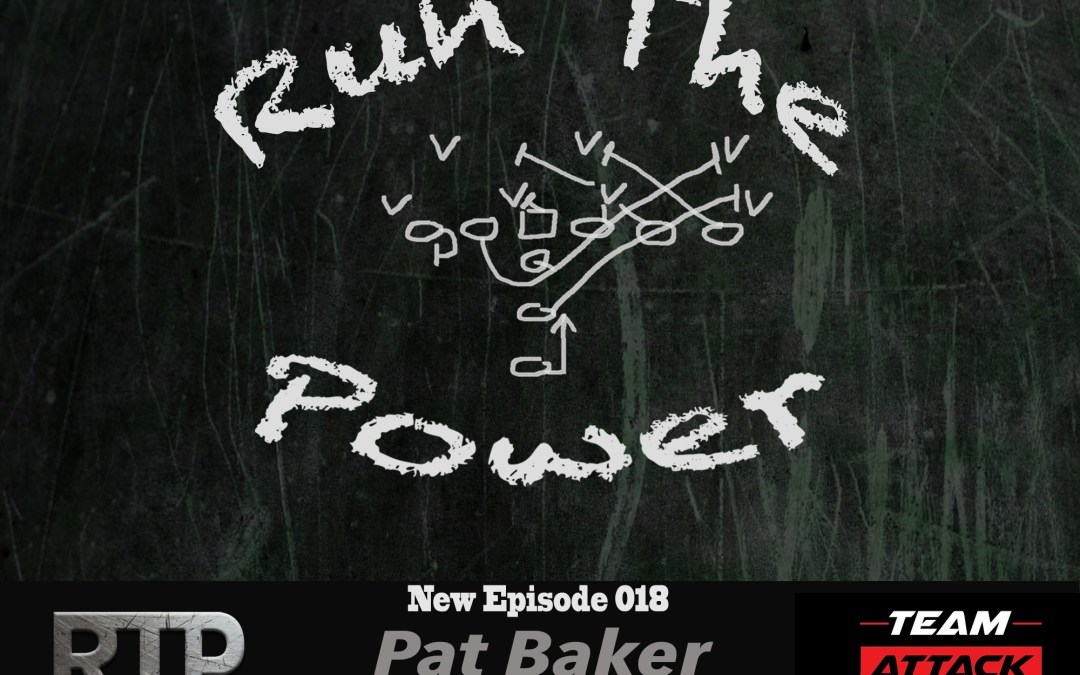 """Pat Baker – A Football Journey, Ohio HS, Dean Pees, Randy Walker, and the NE Patriots EP 018"" Run The Power : A Football Coach's Podcast"