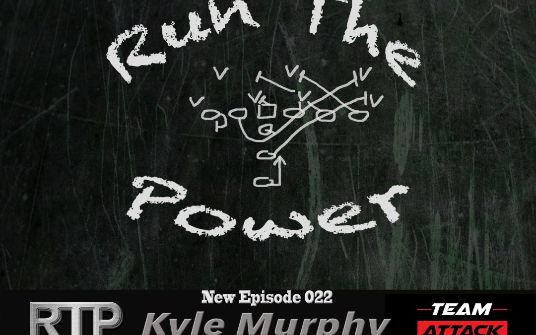 """Kyle Murphy – Being Team Captain at Arizona State with Pat Tillman EP 022"" Run The Power : A Football Coach's Podcast"