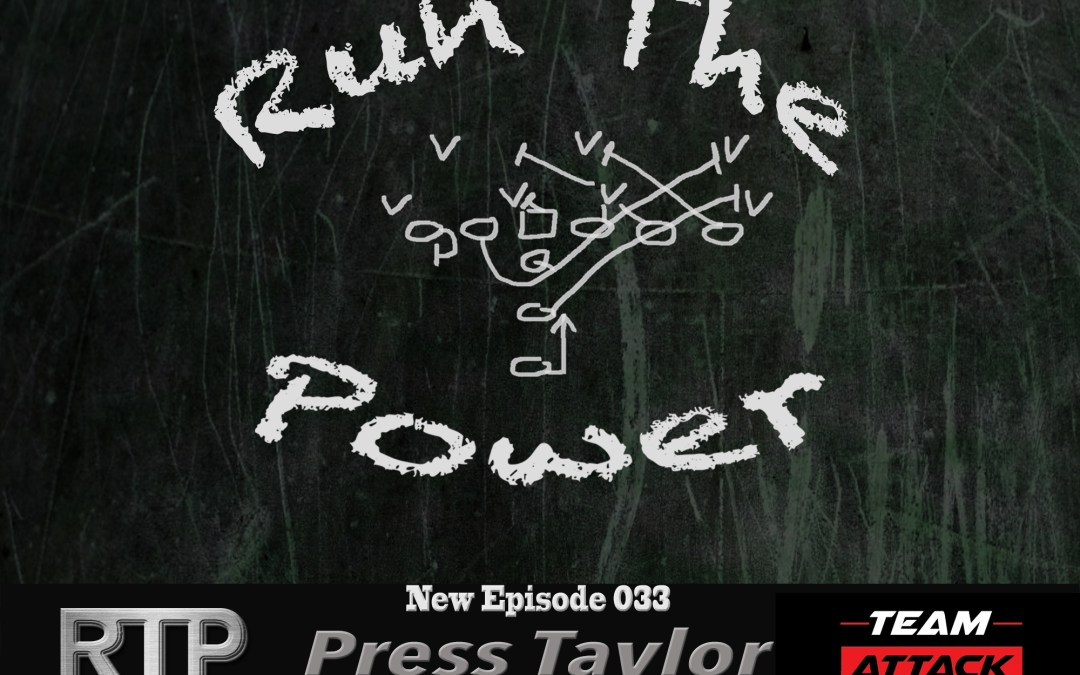 """Press Taylor – Going from College GA to Super Bowl Winning Coach EP 033"" Run The Power : A Football Coach's Podcast"