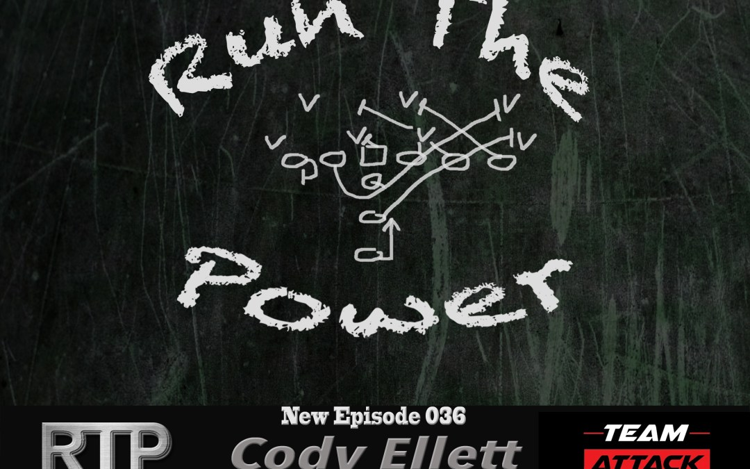"""Cody Ellett – The Importance of Strength in Your HS Weight Program EP 036"" Run The Power : A Football Coach's Podcast"
