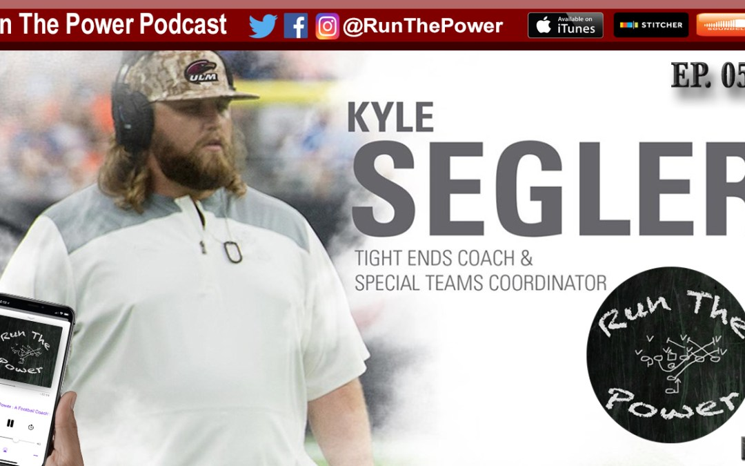 """""""Kyle Segler – Developing TE Bodies in Your Program EP 053"""" Run The Power : A Football Coach's Podcast"""