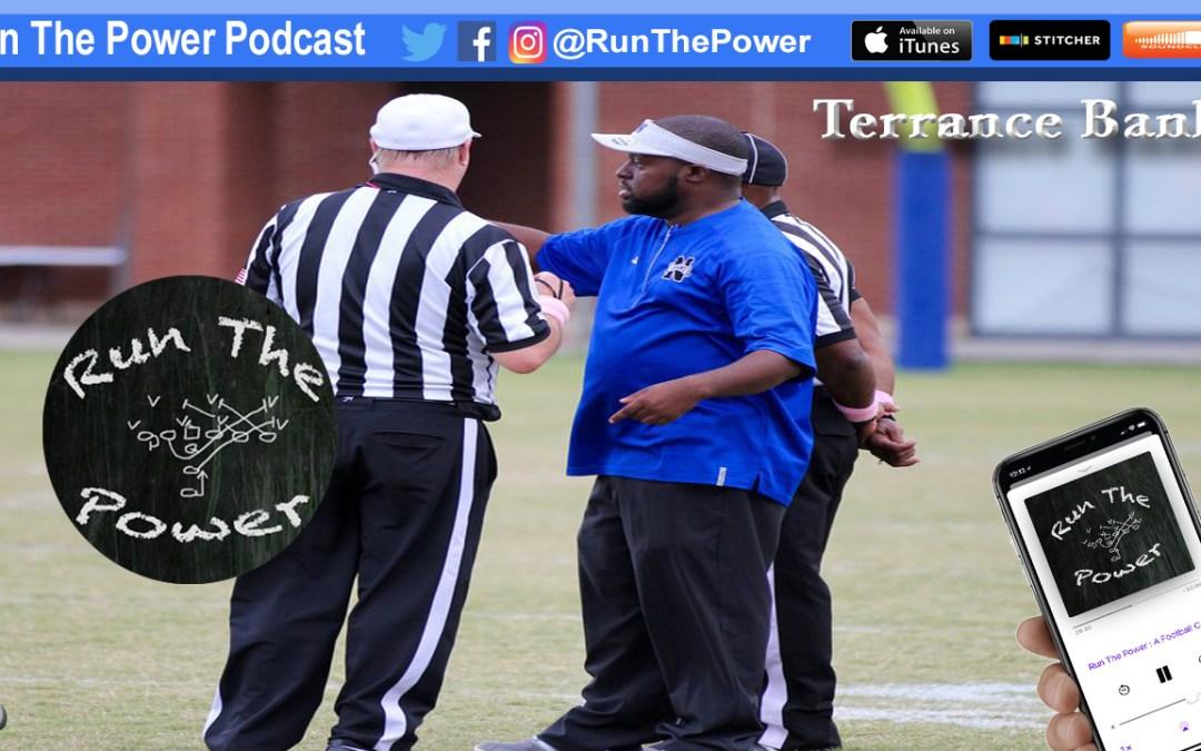 """""""Terrance Banks – Maintaining a Proactive Team Culture EP 047"""" Run The Power : A Football Coach's Podcast"""