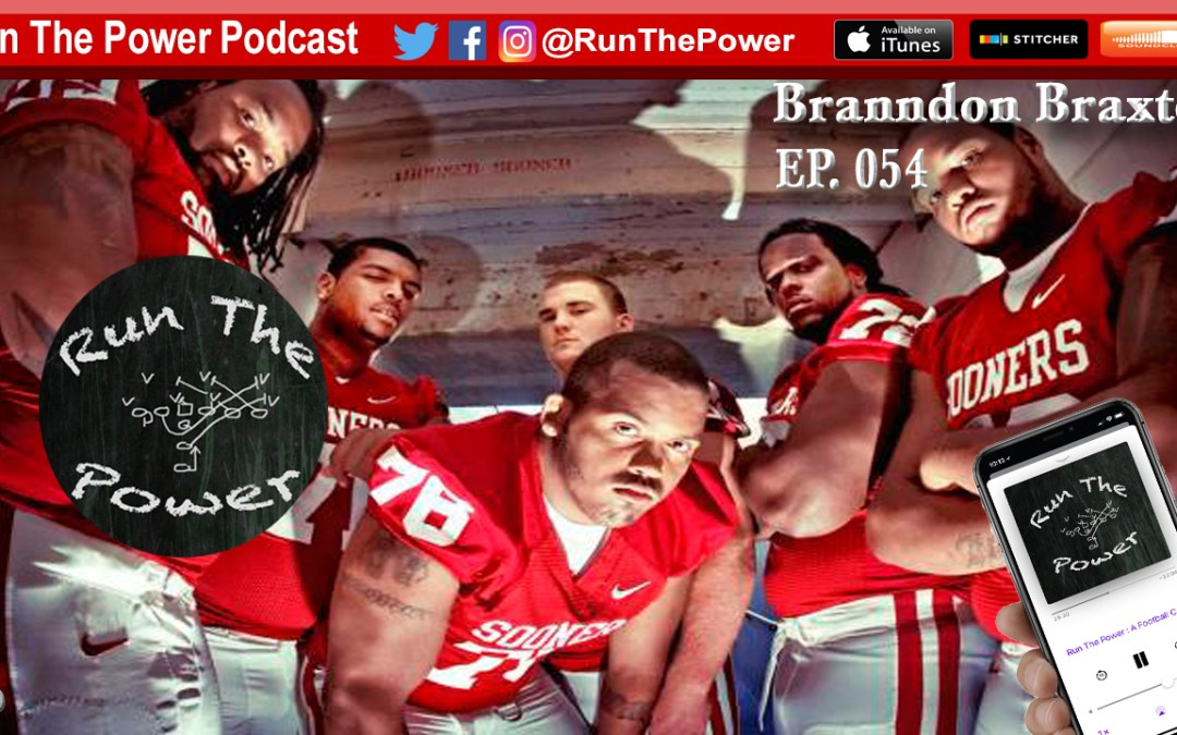 """Branndon Braxton – Playing O-Line at the University of Oklahoma EP 054"" Run The Power : A Football Coach's Podcast"