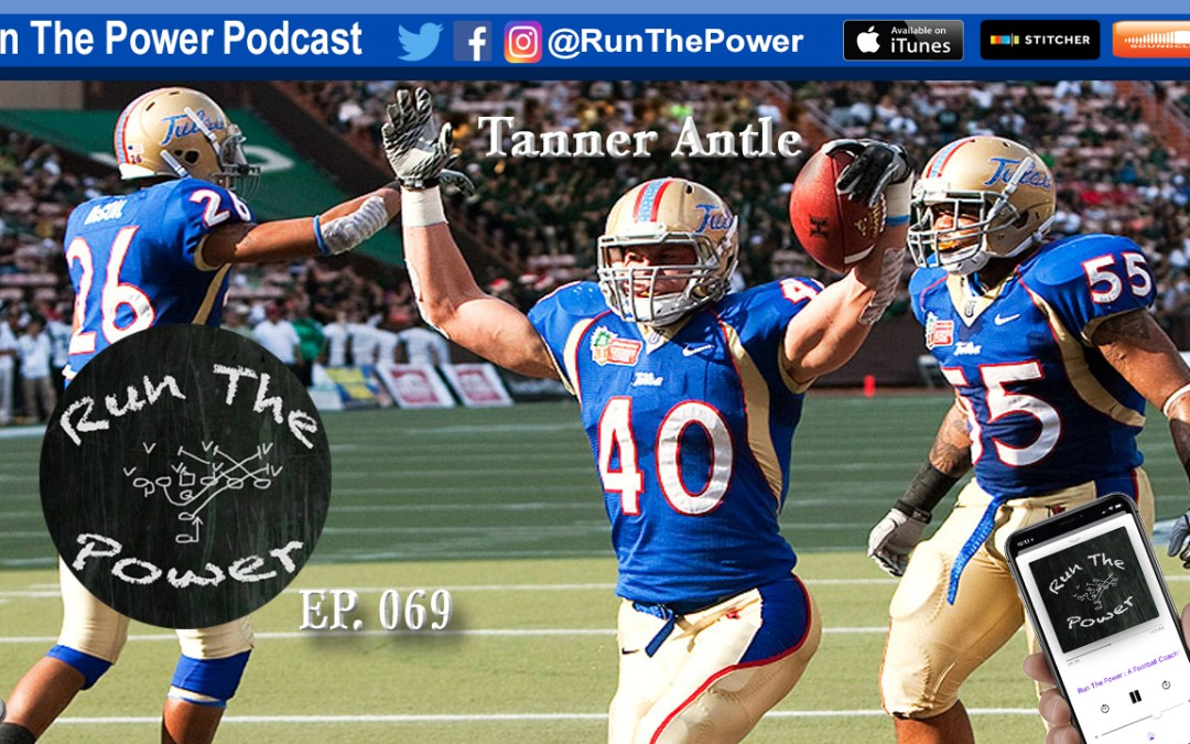 """Tanner Antle –  EP 069"" Run The Power : A Football Coach's Podcast"