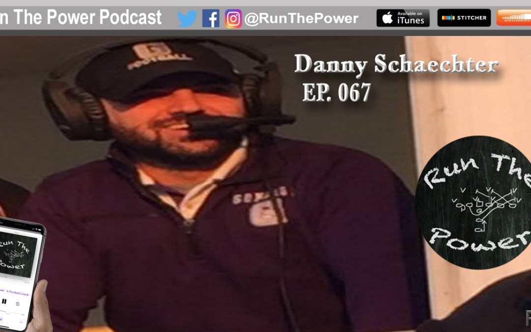 """Danny Schaechter – Calling Offense From the Nation's Capital EP 067"" Run The Power : A Football Coach's Podcast"