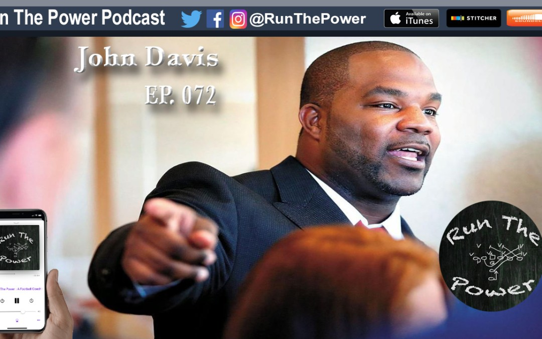 """""""John Davis – Unique Opportunity for Collegiate Football Players at Apprentice School EP 072"""" Run The Power : A Football Coach's Podcast"""