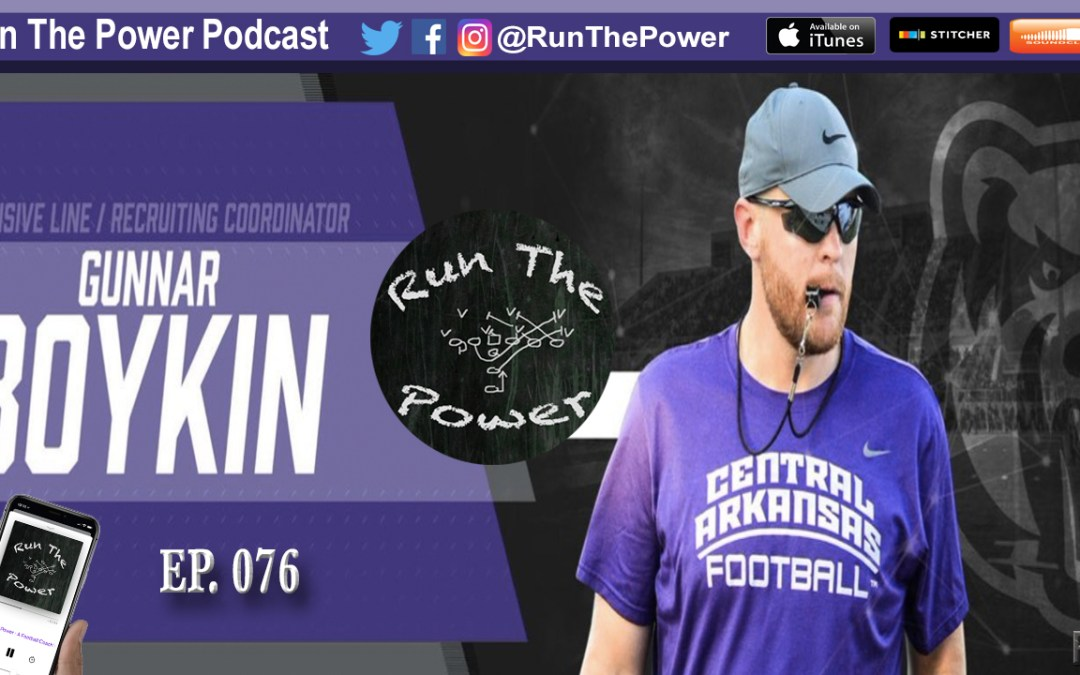 """Gunnar Boykin – Offensive Line Coach Central Arkansas EP 076"" Run The Power : A Football Coach's Podcast"