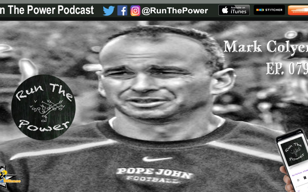 """Mark Colyer – Creating & Managing SpreadOffense.com EP 079"" Run The Power : A Football Coach's Podcast"