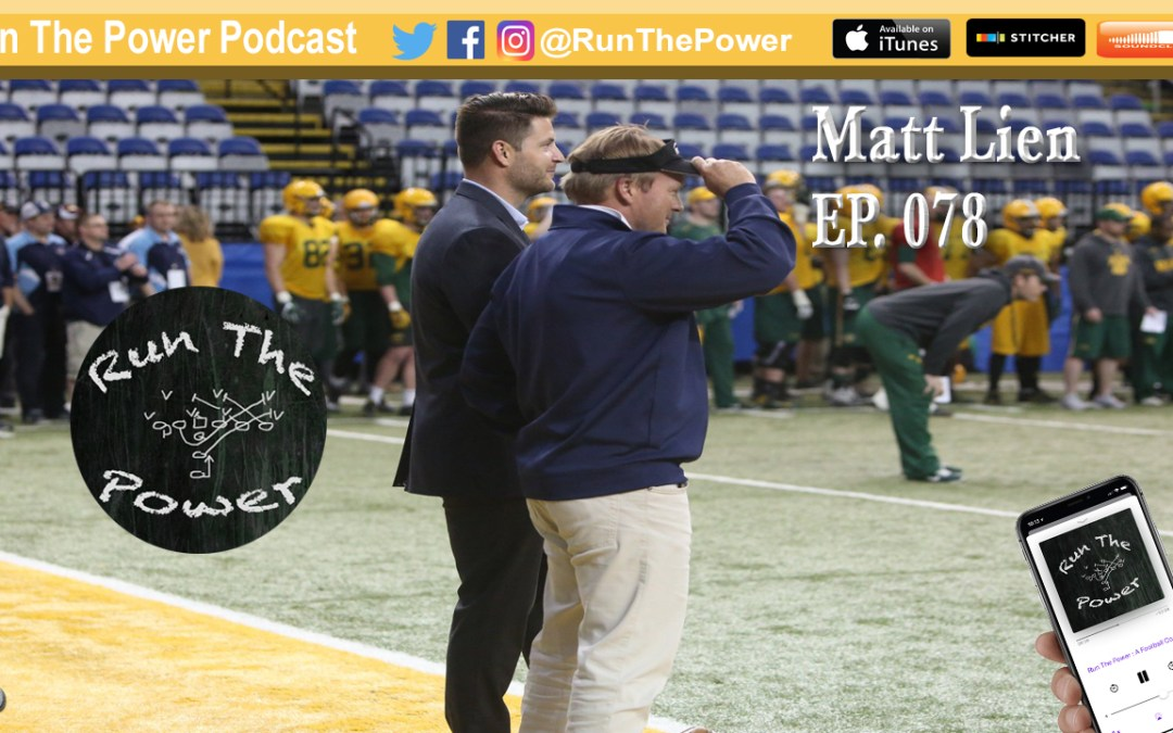 """Matt Lien – NDSU Assistant Director of Athletics EP 078"" Run The Power : A Football Coach's Podcast"