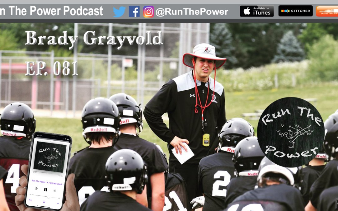 """""""Brady Grayvold – Experiences of a Young Head Coach EP 081"""" Run The Power : A Football Coach's Podcast"""