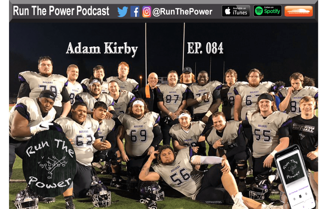 """Adam Kirby – Offensive Coordinator/O-Line at Southwestern College EP 084"" Run The Power : A Football Coach's Podcast"