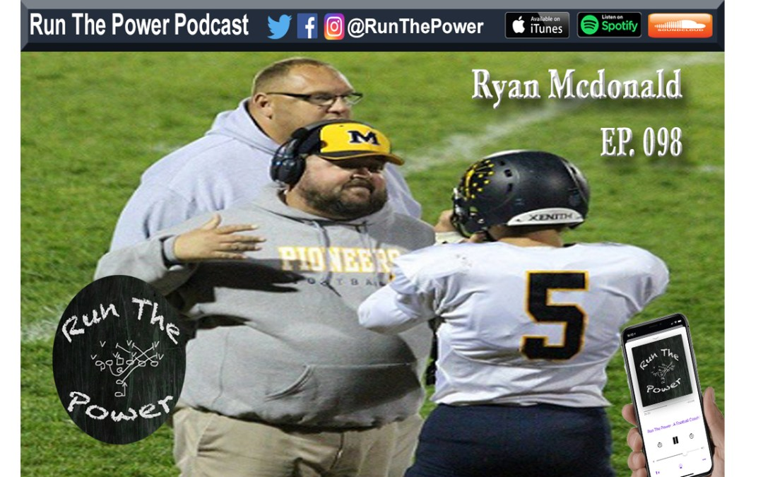 """Ryan McDonald – Using 12 & 21 Personnel Ep. 098"" Run The Power : A Football Coach's Podcast"