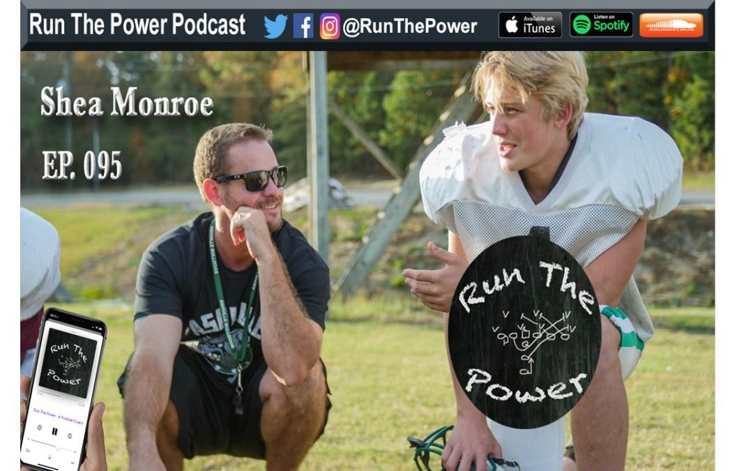 """Shea Monroe – Offensive Coordinator, Ashville Alabama"" Run the Power : A Football Coach's Podcast"
