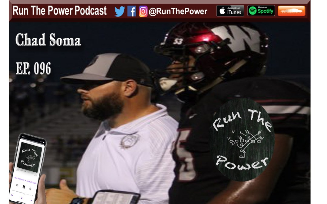 """Chad Soma – Offensive Line Coach at Oklahoma 4a Powerhouse Wagoner HS Ep. 096"" Run The Power : A Football Coach's Podcast"