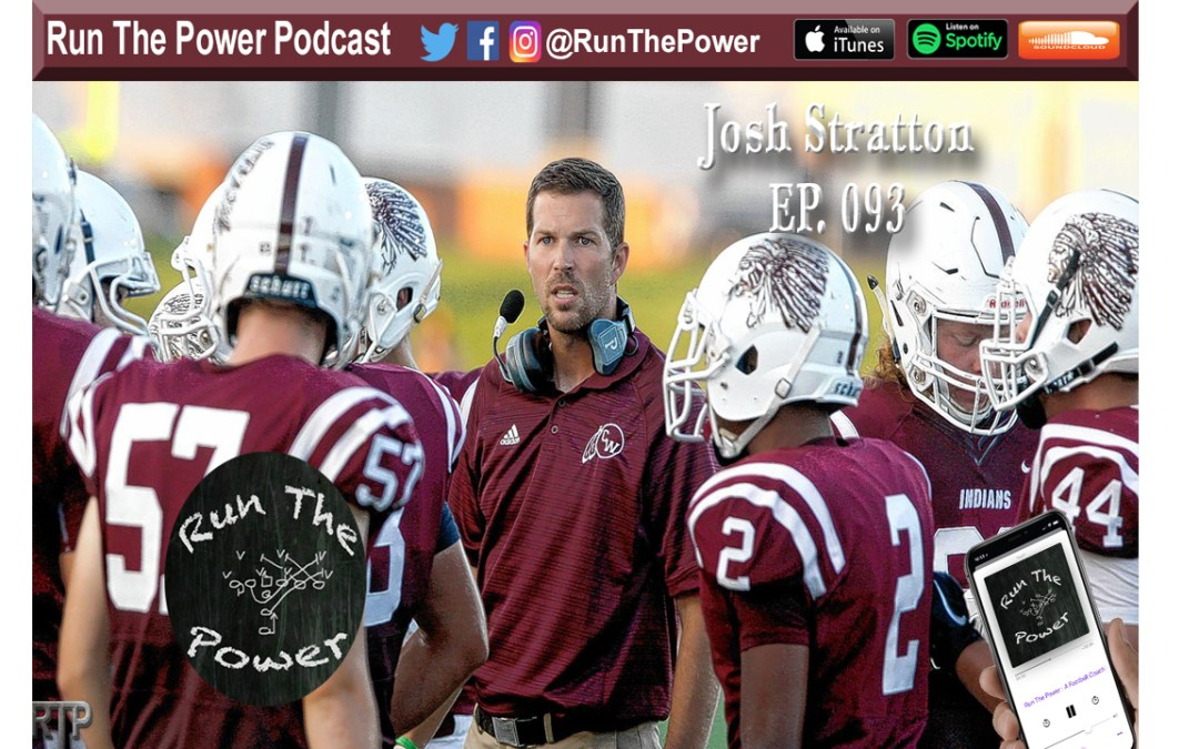 """Josh Stratton – Head Coach at Canal Winchester HS in Ohio Ep. 093"" Run The Power : A Football Coach's Podcast"