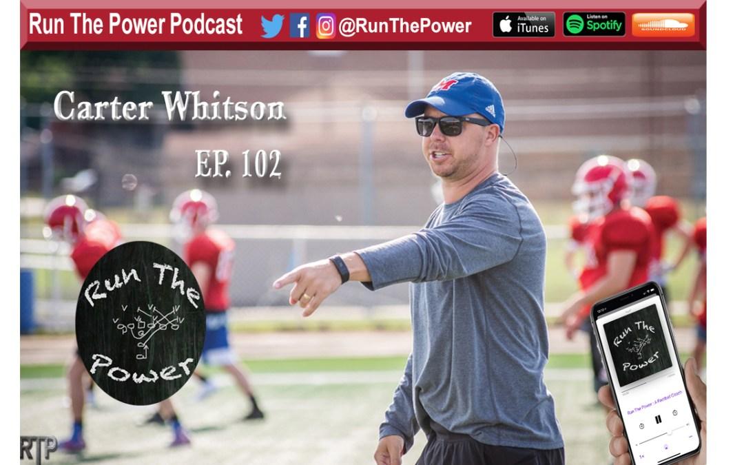 """Carter Whitson – Head Coach Martinsville Indiana Ep. 102"" Run The Power : A Football Coach's Podcast"