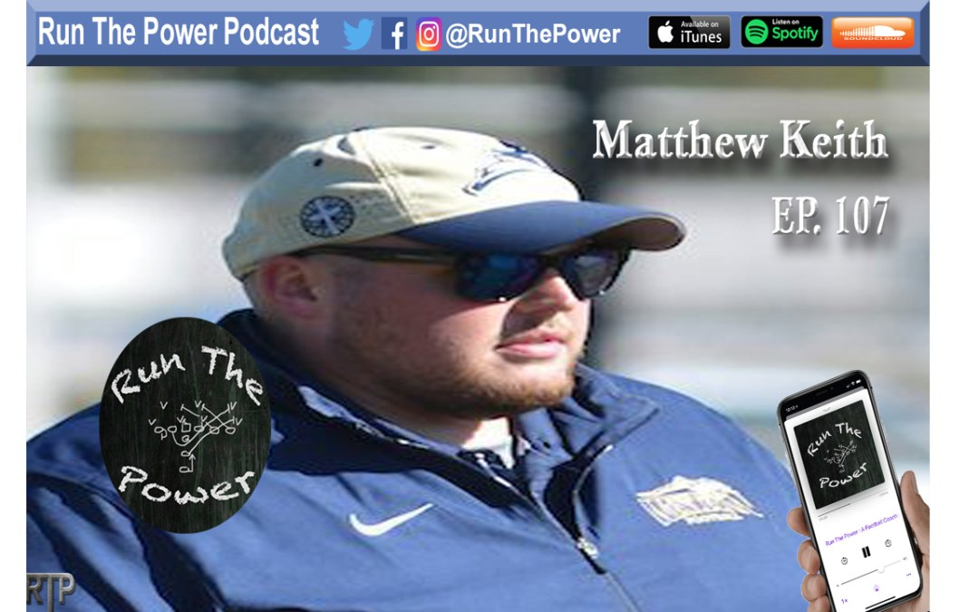 """Matthew Keith – Offensive Line Install Ep. 107"" Run The Power : A Football Coach's Podcast"