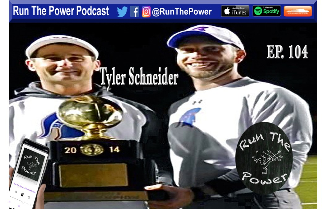 """Tyler Schneider – 4X State Champion OC at Bixby HS in Oklahoma Ep. 104"" Run The Power : A Football Coach's Podcast"