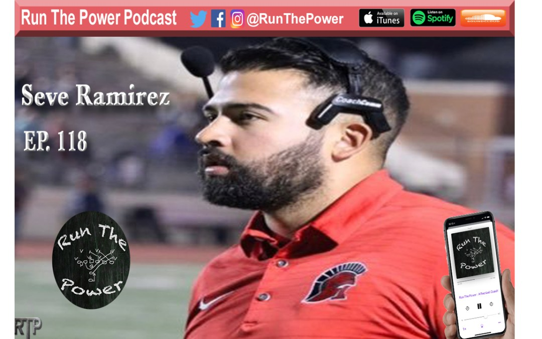 """Seve Ramirez – Coaching O-Line in Houston Ep. 118"" Run The Power : A Football Coach's Podcast"