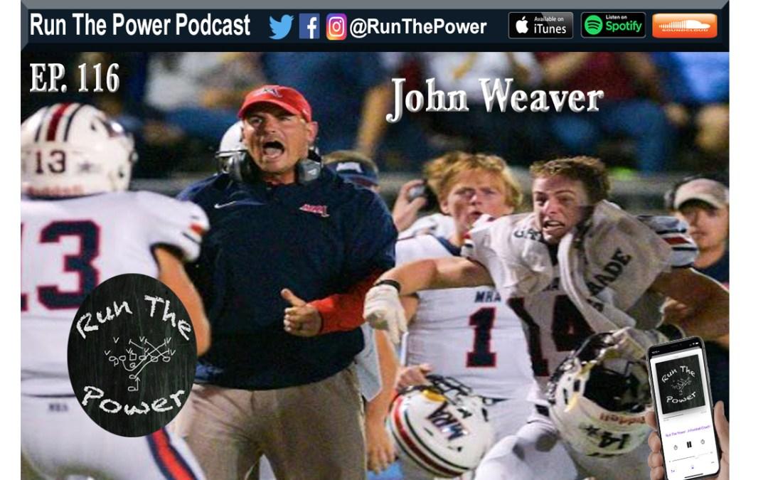 """John Weaver – HS Culture Coordinator Ep. 116"" Run The Power : A Football Coach's Podcast"