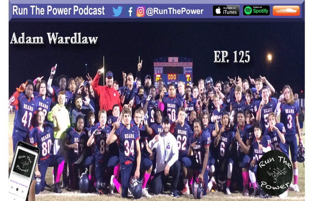 """Adam Wardlaw – JV Head Coach at Belton-Honea Path Ep. 125"" Run The Power : A Football Coach's Podcast"